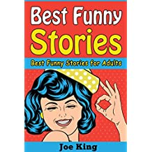 Best Funny Stories: Best Funny Stories for Adults (Funny Jokes, Stories & Riddles Book 3)