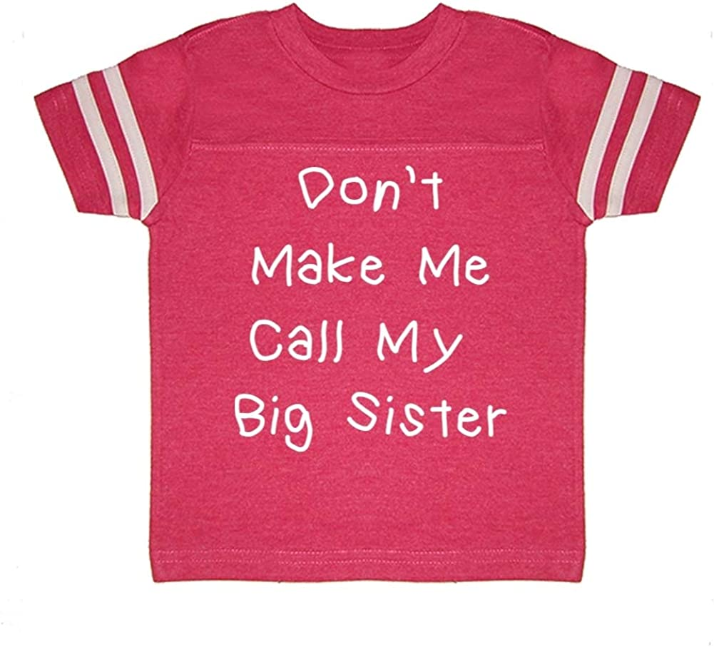 Dont Make Me Call My Big Sister Toddler//Kids Sporty T-Shirt