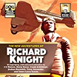 The New Adventures of Richard Knight | I A Watson,Barry Reese,Adam Lance Garcia,Joshua Reynolds,Frank Schildiner,Terry Alexander