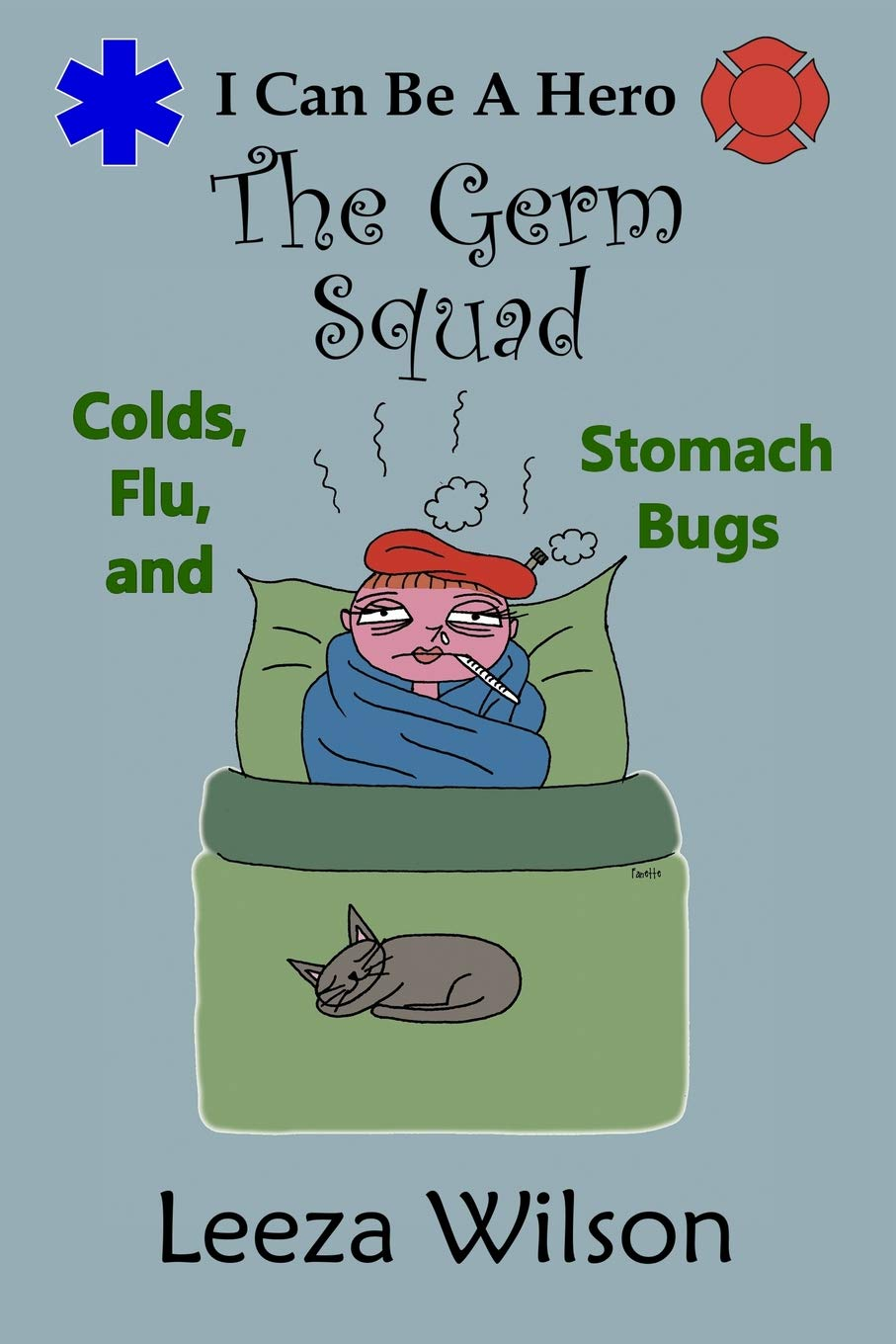 The Germ Squad: Colds, Flu, & Stomach Bugs (I Can Be a Hero) PDF