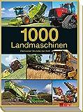 1000 Landmaschinen: Die besten Modelle der Welt