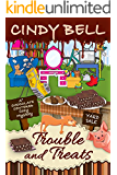 Trouble and Treats (A  Chocolate Centered Cozy Mystery Book 6)