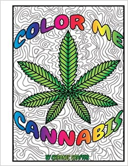 color me cannabis marijuana themed coloring book chronic crafter 9781519495846 amazoncom books - Cannabis Coloring Book