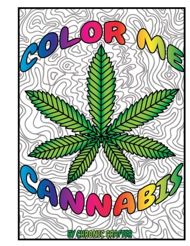 Color Me Cannabis  Marijuana Themed Coloring Book