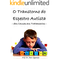 O Transtorno do Espectro Autista: das Causas aos Tratamentos
