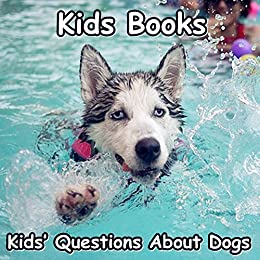 Kids Books Kids Questions About Dogs Andthe Most Popular Dog