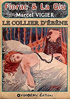Le collier d'ébène (Floras & La Glu) (French Edition) by [Vigier, Marcel]