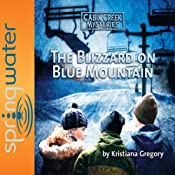 Blizzard on Blue Mountain | Kristiana Gregory