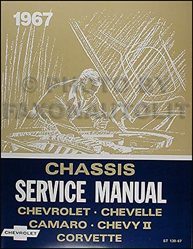 1967 Chevy Biscayne - 1967 Chevy Repair Shop Manual Reprint - Impala, SS, Caprice Chevelle El Camino Camaro Chevy II Nova Corvette