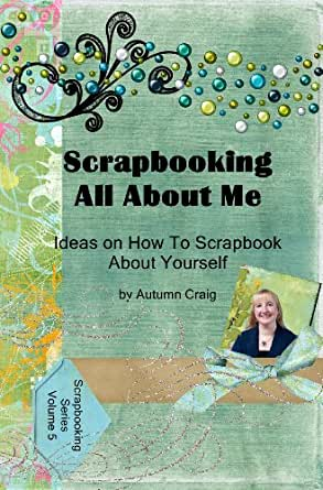 Amazon Com Scrapbooking All About Me Ideas On How To Scrapbook