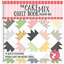 The Cake Mix Quilt Book Volume One: 16 Quilts Featuring Moda's Cake Mix Recipe Cards