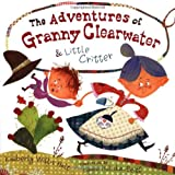 Adventures of Granny Clearwater and Little Critter, Kimberly Willis Holt, 0805078991