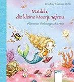 Matilda, die kleine Meerjungfrau: Allererste Vorlesegeschichten