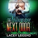 The Billionaire Next Door | Lacey Legend