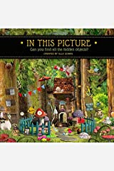 In This Picture: Can you find all the hidden objects? Paperback