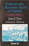 img - for Federalismo y reforma social en Espana (1840-1870) (Hora H ; 71) (Spanish Edition) book / textbook / text book