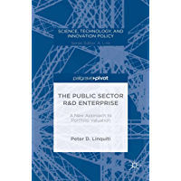 The Public Sector R&D Enterprise: A New Approach to Portfolio Valuation (Science, Technology, and Innovation Policy)