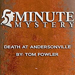 5 Minute Mystery - Death at Andersonville