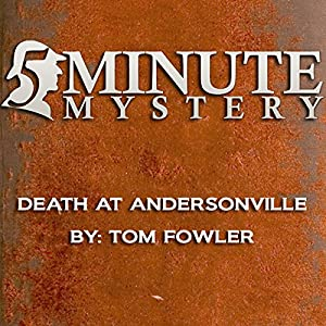 5 Minute Mystery - Death at Andersonville Audiobook