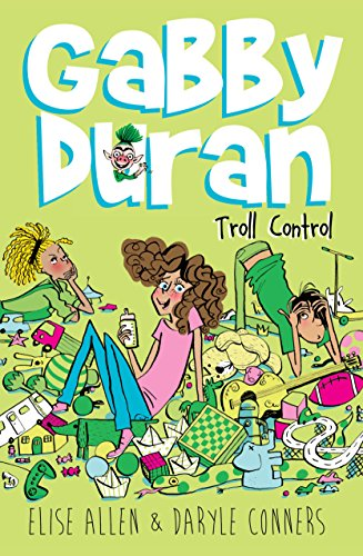 Gabby duran troll control kindle edition by elise allen daryle gabby duran troll control kindle edition by elise allen daryle conners children kindle ebooks amazon fandeluxe Images