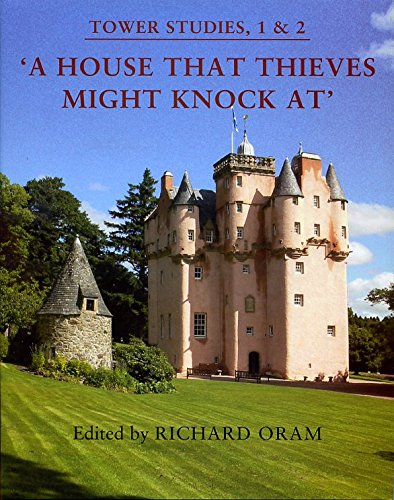 Read Online A House That Thieves Might Knock at: Proceedings of the 2010 Stirling and 2011 Dundee Conferences (Tower Studies) pdf