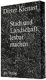 Dieter Kienast: Stadt und Landschaft lesbar machen