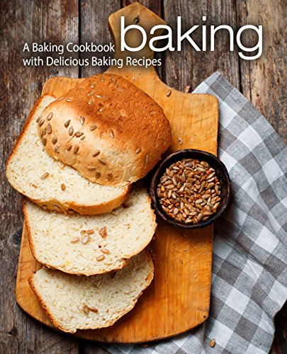 Baking: A Baking Cookbook with Delicious Baking Recipes by [Press, BookSumo]