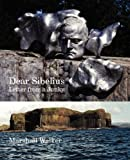 Dear Sibelius, Marshall Walker, 1904999689