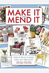 Make It and Mend It: 30 ideas to make, bake, sew and grow! Hardcover