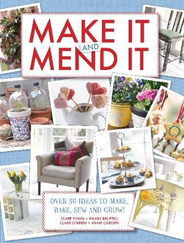 Make It and Mend It: 30 ideas to make, bake, sew and grow! ebook
