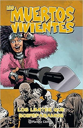 Los Muertos Vivientes Nº 29: Los Límites Que Sobrepasamos (los Muertos Vivientes (the Walking Dead Cómic)) por Robert Kirkman