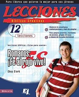 Lecciones bíblicas creativas: Romanos: ¡Fe al rojo vivo! (Especialidades Juveniles /