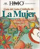 img - for Guia del Auto-Cuidado de La Mujer Para una Vida Saludable (Blue Cross BlueShield of Texas) (Spanish Edition) book / textbook / text book