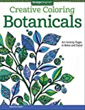 Creative Coloring Botanicals: Art Activity Pages to Relax and Enjoy!