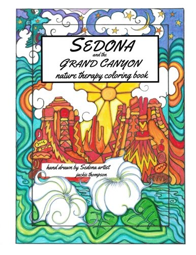Sedona and the Grand Canyon: Nature Therapy Coloring Book (National Parks Coloring Book Series) (Volume 1)