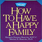 How to Have a Happy Family   Dr. Morton Shaevitz, Dr. Marjorie Shaevitz