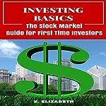 Investing Basics: The Stock Market Guide for First Time Investors | K. Elizabeth