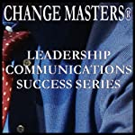 Wasted Worry and Other Productivity Drains | Change Masters Leadership Communications Success Series