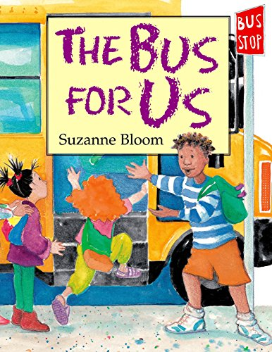 The Bus for Us Suzanne Bloom