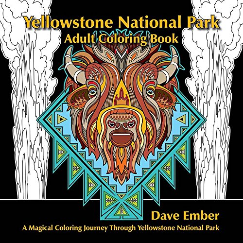 Coloring Books for Seniors: Including Books for Dementia and Alzheimers - Yellowstone National Park, Adult Coloring Book
