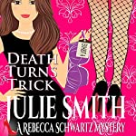 Death Turns a Trick: The Rebecca Schwartz Series, Book 1   Julie Smith
