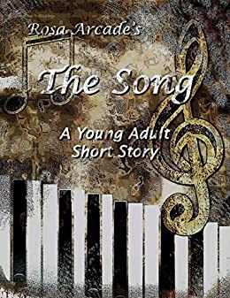 The Song: A Young Adult Short Story by [Arcade, Rosa]