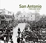 San Antonio Then and Now®