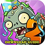 PLANTS VS ZOMBIES 2: GAME GUIDE, DOWNLOAD, CHEATS, PC, WIKI