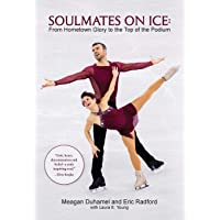 Soulmates on Ice: From Hometown Glory to the Top of the Podium