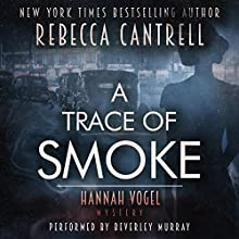 A Trace of Smoke | Livre audio Auteur(s) : Rebecca Cantrell Narrateur(s) : Beverley Murray