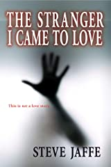 The Stranger I Came to Love: This Is Not a Love Story Kindle Edition