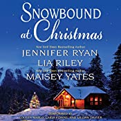 Snowbound at Christmas | Jennifer Ryan, Maisey Yates, Lia Riley