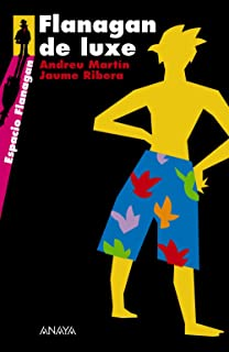 Flanagan de luxe: Serie Flanagan, 3 (Literatura Juvenil (A Partir De 12