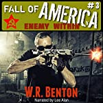 Enemy Within: The Fall of America, Book 3 | W.R. Benton